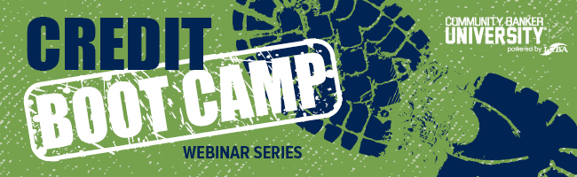 Community Banker University - Credit Boot Camp Webinar Series